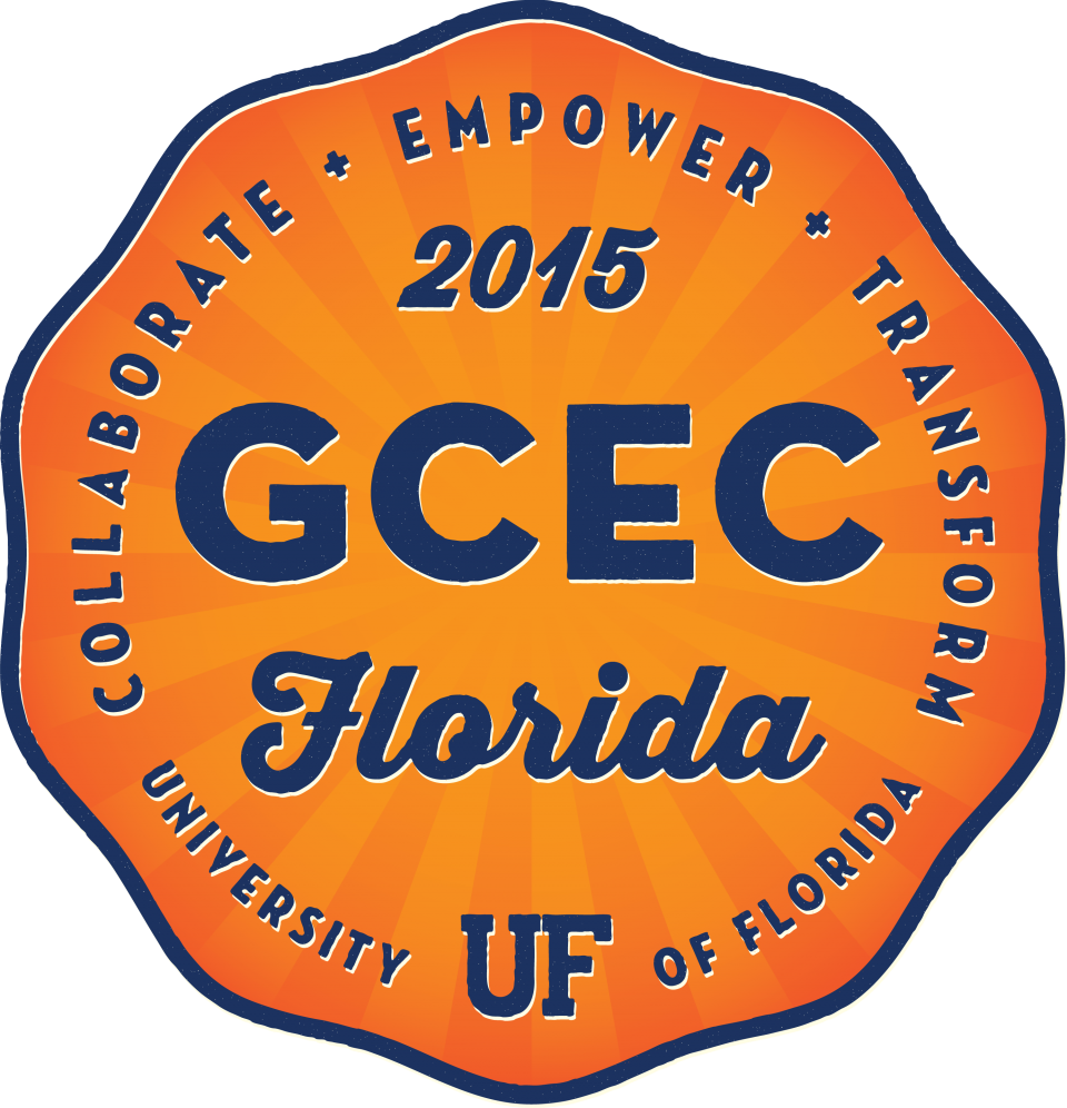 2015 GCEC Florida: Collaborate + Empower + Transform, University of Florida