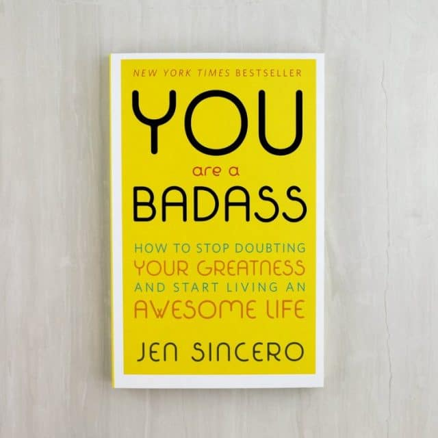Book - You are a Badass: How to Stop Doubting Your Greatness and Start Living and Awesome Life, by Jen Sincero